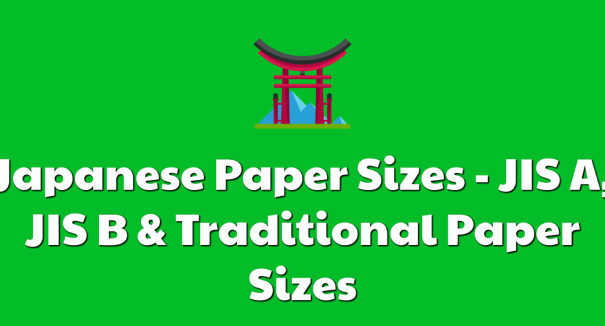 Japanese Paper Sizes - JIS A, JIS B & Traditional Paper Sizes