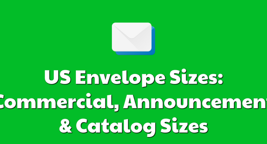 US Envelope Sizes: Commercial, Announcement & Catalog Sizes